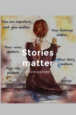 Stories matter #matexpadvent