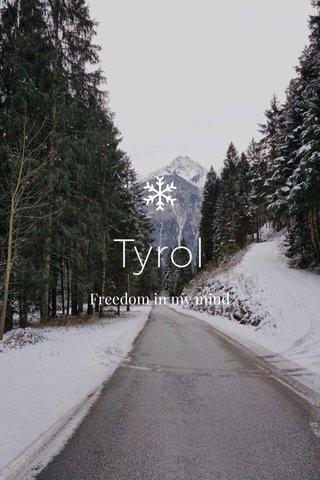 Tyrol Freedom in my mind