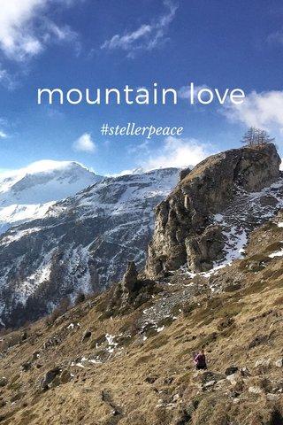 mountain love #stellerpeace