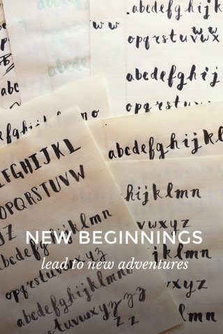 NEW BEGINNINGS lead to new adventures