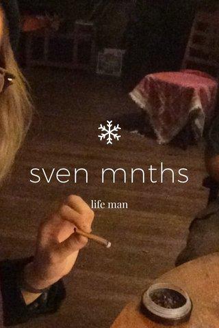 sven mnths life man