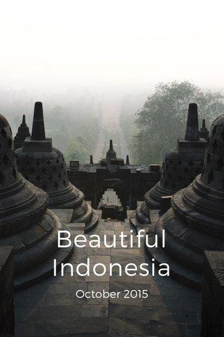Beautiful Indonesia October 2015
