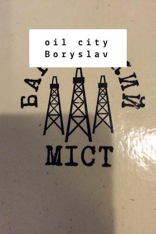 oil city Boryslav