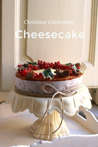 Cheesecake Christmas Celebration