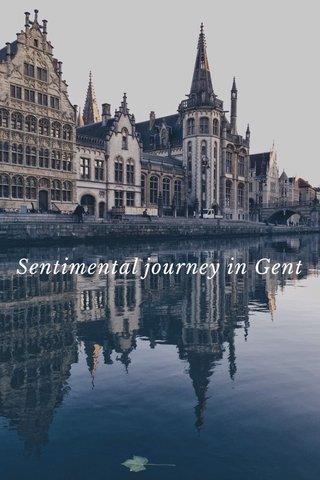 Sentimental journey in Gent
