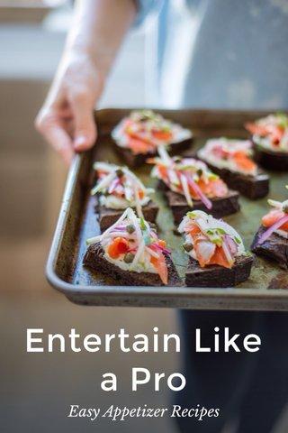 Entertain Like a Pro Easy Appetizer Recipes