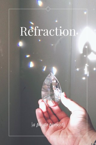 Refraction  a photo project 