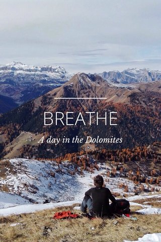 BREATHE A day in the Dolomites