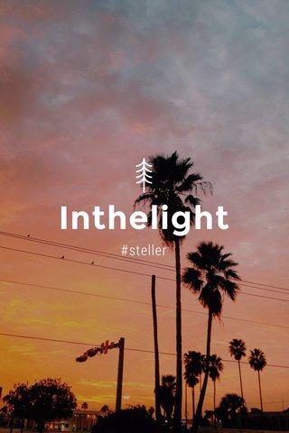 Inthelight #steller