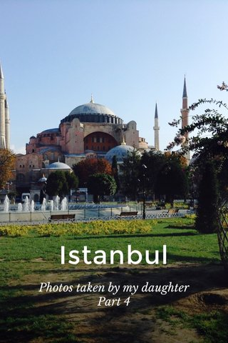 Istanbul Photos taken by my daughter Part 4