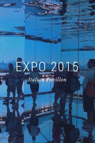 EXPO 2015 Italian Pavillon