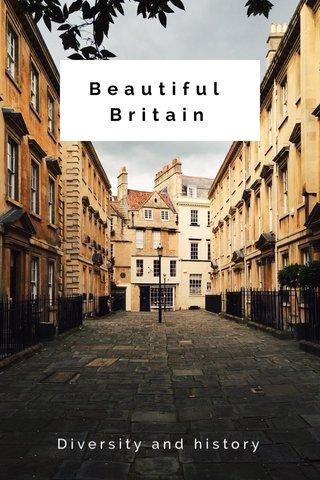 Beautiful Britain Diversity and history