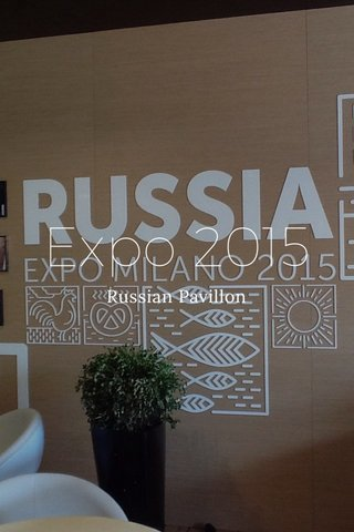 Expo 2015 Russian Pavillon