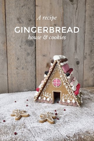 GINGERBREAD A recipe house & cookies