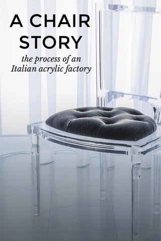 A CHAIR STORY the process of an Italian acrylic factory