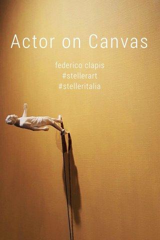 Actor on Canvas federico clapis #stellerart #stelleritalia