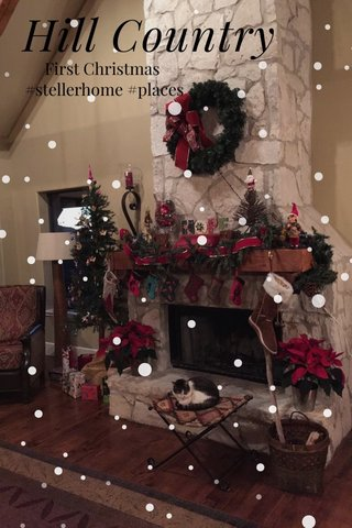 Hill Country First Christmas #stellerhome #places