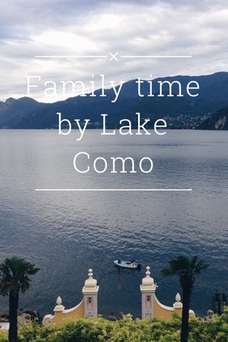 Family time by Lake Como