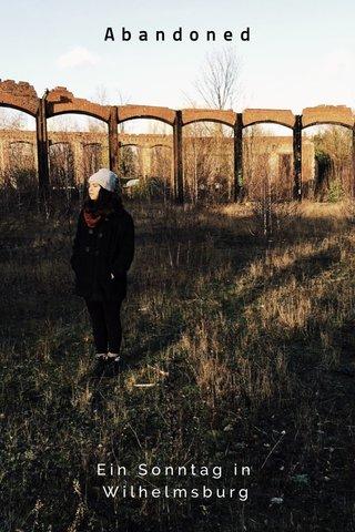 Abandoned Ein Sonntag in Wilhelmsburg