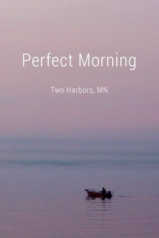 Perfect Morning Two Harbors, MN