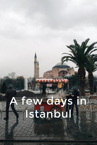 A few days in Istanbul