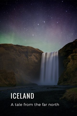 ICELAND A tale from the far north