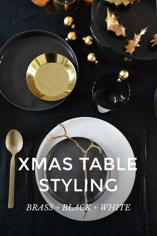XMAS TABLE STYLING BRASS + BLACK + WHITE