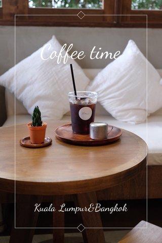 Coffee time Kuala Lumpur&Bangkok