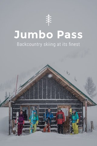 Jumbo Pass Backcountry skiing at its finest