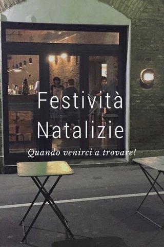 Festività Natalizie Quando venirci a trovare!
