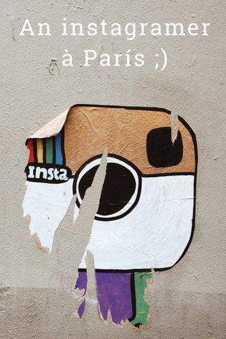 An instagramer à París ;)