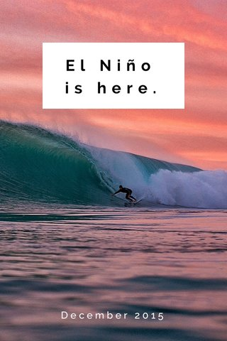 El Niño is here. December 2015