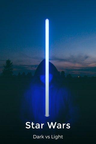 Star Wars Dark vs Light