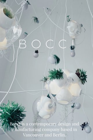BOCCI Bocci is a contemporary design and manufacturing company based in Vancouver and Berlin.