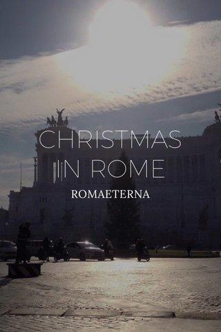 CHRISTMAS IN ROME ROMAETERNA