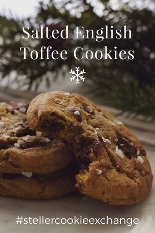 Salted English Toffee Cookies #stellercookieexchange