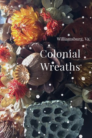 Colonial Wreaths Williamsburg, Va.