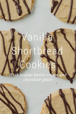 Vanilla Shortbread Cookies With peanut butter cream and chocolate glaze