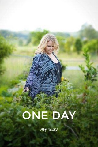 ONE DAY my way