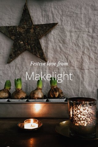 Makelight Festive love from