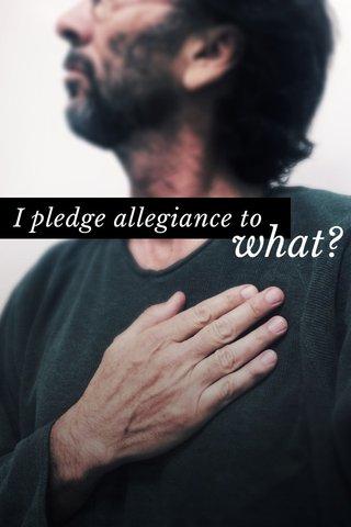I pledge allegiance to what?