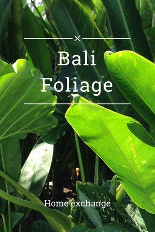Bali Foliage Home exchange