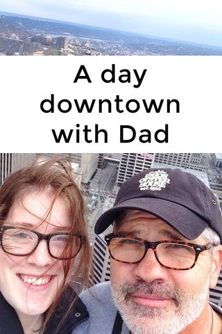 A day downtown with Dad