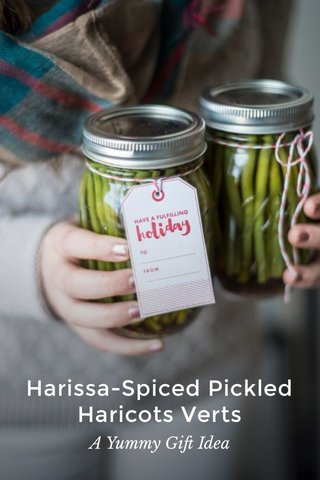 Harissa-Spiced Pickled Haricots Verts A Yummy Gift Idea