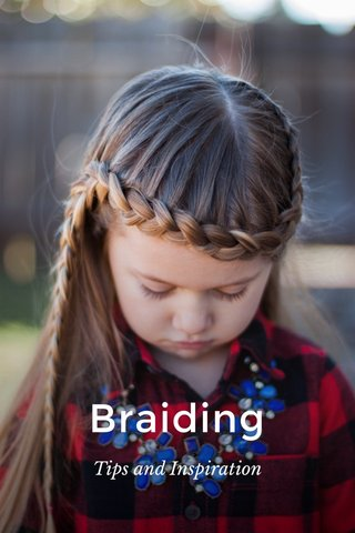 Braiding Tips and Inspiration