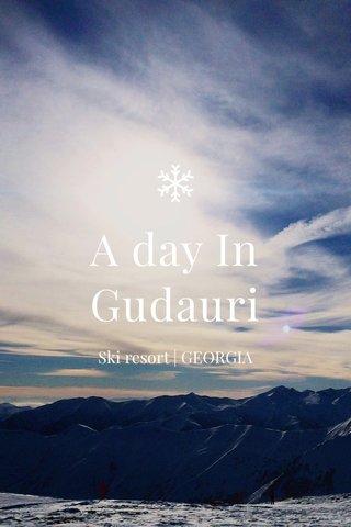 A day In Gudauri Ski resort | GEORGIA