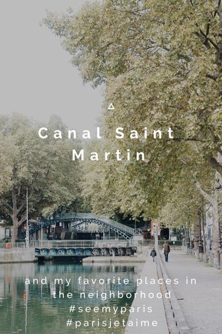 Canal Saint Martin and my favorite places in the neighborhood #seemyparis #parisjetaime