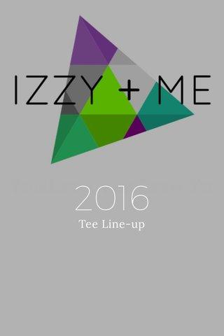 2016 Tee Line-up
