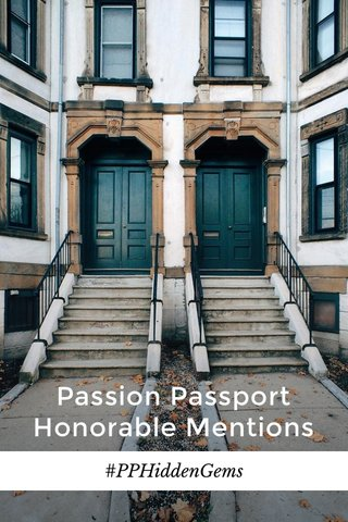 Passion Passport Honorable Mentions #PPHiddenGems