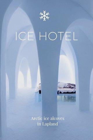ICE HOTEL Arctic ice alcoves in Lapland
